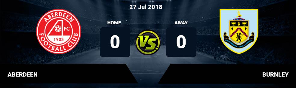 Prediksi ABERDEEN vs BURNLEY 27 Jul 2018